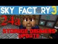 Ep 24a / UPDATE Drawers / Sky Factory 3.0 / FTB / Minecraft / Tutorial