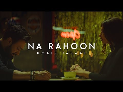 Video Umair Jaswal - Na Rahoon (Official Video) download in MP3, 3GP, MP4, WEBM, AVI, FLV January 2017