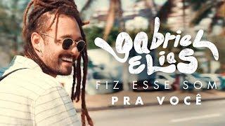 Gabriel Elias - Fiz Esse Som Pra Você (Videoclipe Oficial)