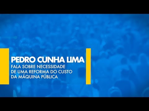 Pedro Cunha Lima (PSDB-PB) fala sobre necessidade de uma reforma do custo da máquina pública