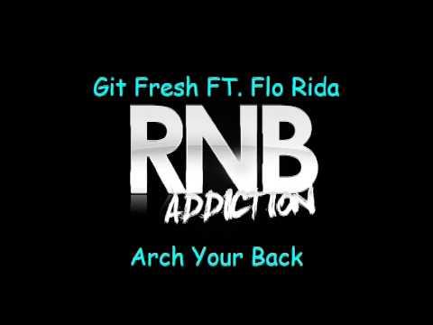 Git Fresh Tea Git Fresh ft Flo Rida Arch