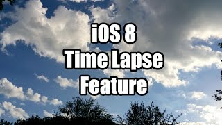 Time Lapse Photography with an iPhone 5s on iOS 8