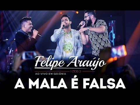 Felipe Araújo - A Mala é Falsa part. Henrique & Juliano
