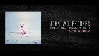 Video John Wolfhooker - Superhero Anthem (OFFICIAL AUDIO)