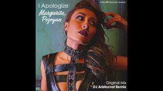 Margarita Pozoyan - I Apologize (DJ Aristocrat Remix)