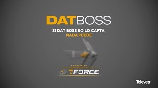 DAT BOSS, TFORCE ANTENNA