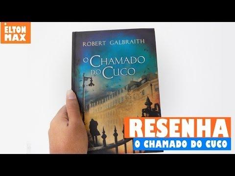 RESENHA | O CHAMADO DO CUCO - ROBERT GALBRAITH (J.K.ROWLING)