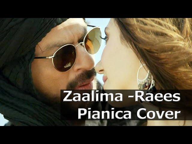 Zaalima Shahrukh Khan Raees Arijit Singh Pianica ...