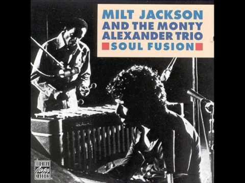 Milt Jackson & The Monty Alexander Trio – Soul Fusion