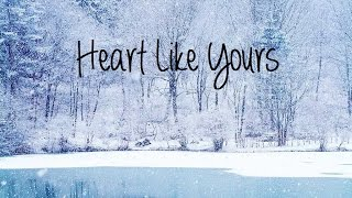 Heart Like Yours - Willamette Stone :Lyrics on screen: - YouTube
