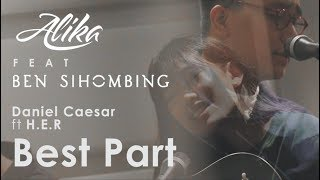 Download Lagu Daniel Caesar - Best Part (feat. H.E.R.) // Alika & Ben Sihombing 's Cover Mp3