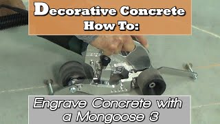 Decorative Concrete How To:  Engrave Concrete with a Mongoose 3