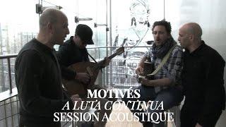 Video #876 Motivés - A luta continua (Session Acoustique) MP3, 3GP, MP4, WEBM, AVI, FLV Oktober 2017