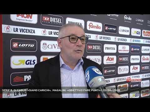 SERIE B, DI CARLO: «SIAMO CARICHI»,  MAGALINI: «OBIETTIVO FARE PUNTI» | 25/09/2020