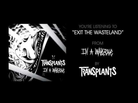 Exit The Wasteland - Transplants
