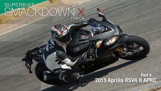 4. 2015 Aprilia RSV4 R APRC - Superbike Smackdown X Part 4 - MotoUSA