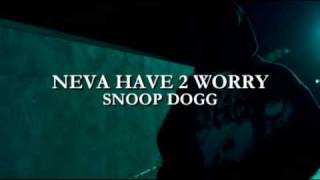 Snoop Dogg Neva Have 2 Worry (Version 2) High Quality