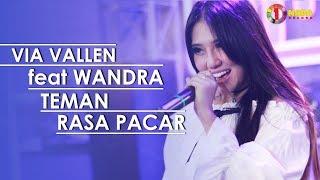 Video VIA VALLEN feat WANDRA - TEMAN RASA PACAR with ONE NADA (Official Music Video) MP3, 3GP, MP4, WEBM, AVI, FLV Juli 2018