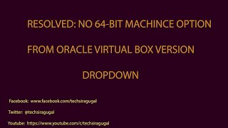 "Find the simple steps to resolve following issue in oracle virtual box"" No 64-bit machine option from VirtualBox version dropdown ""Don't forget to subscribe TechSiragugalWebsite :  http://www.techsiragugal.com/More Videos: https://www.youtube.com/c/TechSiragugalFacebook: https://www.facebook.com/techsiragugalGoogle Plus: https://plus.google.com/u/0/108349254874239693267/posts"