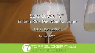 "Die Degustation | Sekt Cuvée ""V"" R9 Edition | Topfgucker-TV"