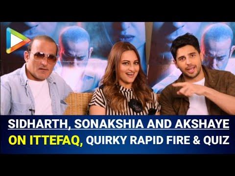 Sidharth Malhotra | Sonakshi Sinha | Akshaye Khanna | Ittefaq | Full Interview