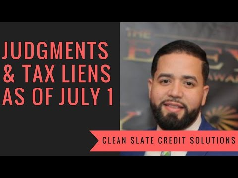 Judgments & Tax Liens Removed From Credit Reports As of July 1st!!!!