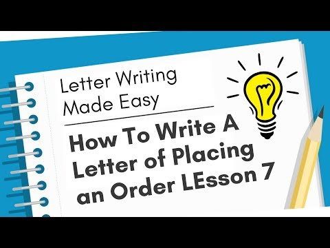 How To Write A Letter Of Placing An Order - Letter Writing Made Easy - Lesson 7