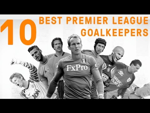 The Premier League 10 Best Goalkeepers of All Time (видео)