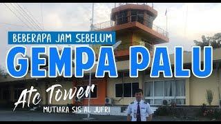 Video SEBELUM GEMPA PALU - Kondisi ATC Tower Palu - Brangkt Bawa jenazah, Plng Bawa Narapidana, Sore Gempa MP3, 3GP, MP4, WEBM, AVI, FLV Oktober 2018