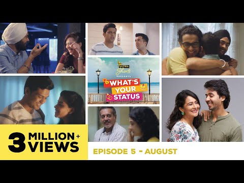 What's Your Status   Web Series   Episode 5 -  August   Season Finale   Cheers!