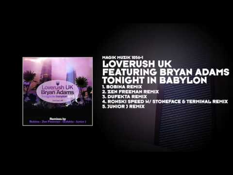 Loverush UK feat. Bryan Adams - Tonight in Babylon (Ronski Speed with Stoneface & Terminal Remix)