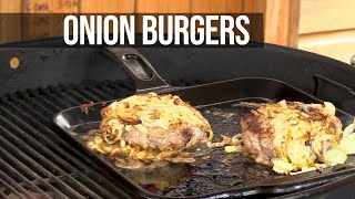 Onion Burgers by the BBQ Pit Boys by BBQ Pit Boys