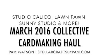 NEW VIDEO! March 2016 Collective Cardmaking Haul