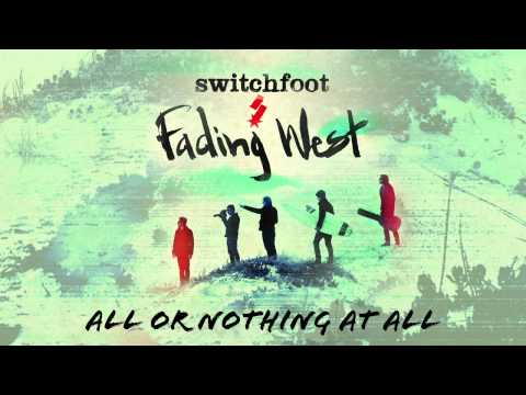 Switchfoot - All or Nothing at All [Official Audio]