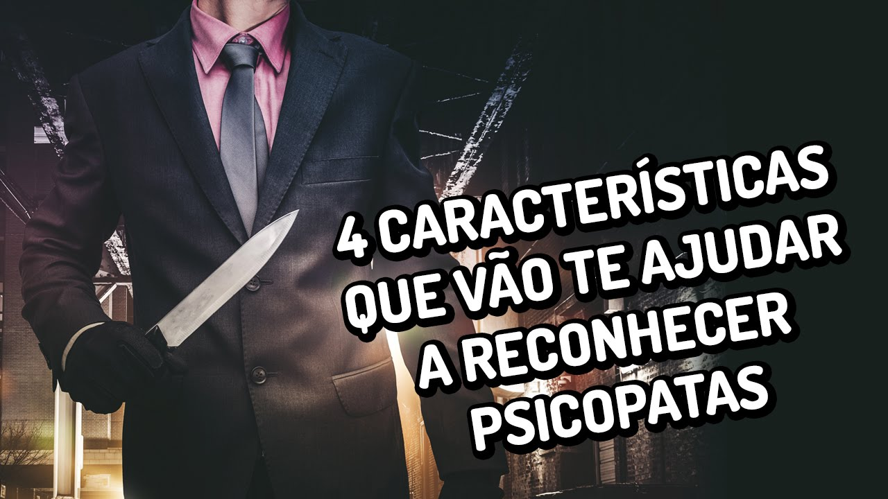 4 características que vão te ajudar a reconhecer psicopatas