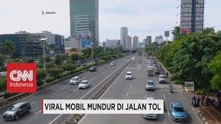 Video Viral Mobil Mundur di Jalan Tol MP3, 3GP, MP4, WEBM, AVI, FLV Januari 2018