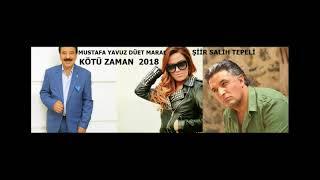 Video MUSTAFA YAVUZ & MARAL & SALİH TEPELİ KÖTÜ ZAMAN  2018 MP3, 3GP, MP4, WEBM, AVI, FLV Maret 2019
