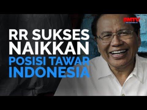 RR Sukses Naikkan Posisi Tawar Indonesia