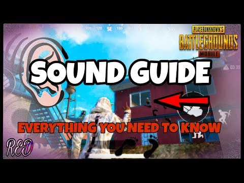[PUBG MOBILE] SOUND GUIDE | How To Locate YOUR ENEMY Using SOUND | Everything YOU Need To Know - RED