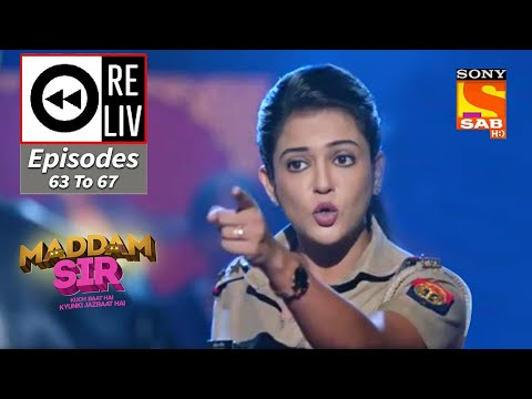 Weekly ReLIV - Maddam Sir - 7th September To 11th September 2020 - Episodes 63 To 67