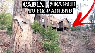 CABIN SEARCH TO FIX UP & AIR BNB by Channon Rose