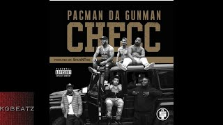 Download Lagu Pacman Da Gunman - Checc [New 2017] Mp3