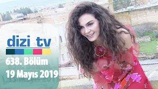 Dizi Tv 638. Bölüm   19 Mayıs 2019