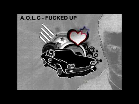 A.O.L.C - Fucked Up