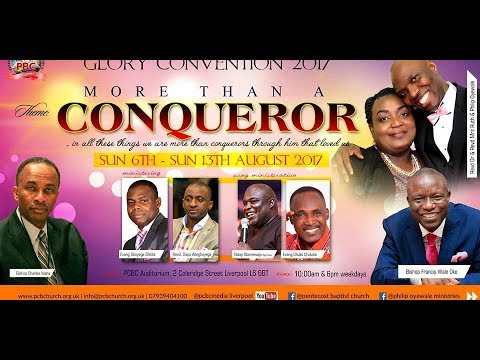 Glory Convention (Grand Finale) With Bishop Francis Wale Oke 13th Aug 2017