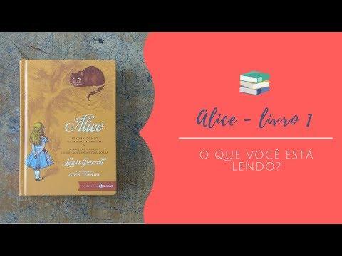Aventuras de Alice no País das Maravilhas - Lewis Carroll ** O que você está lendo? #11 **