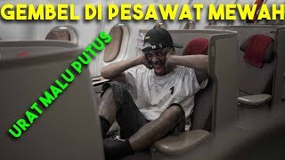 Video GEMBEL NAIK PESAWAT BUSINESS CLASS! Urat Malu Putus! MP3, 3GP, MP4, WEBM, AVI, FLV April 2019