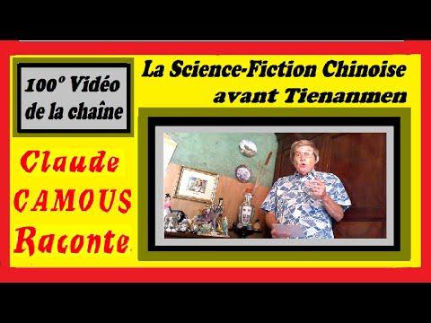 100° Vidéo : «Claude Camous Raconte» la Science-Fiction Chinoise avant Tienanmen …