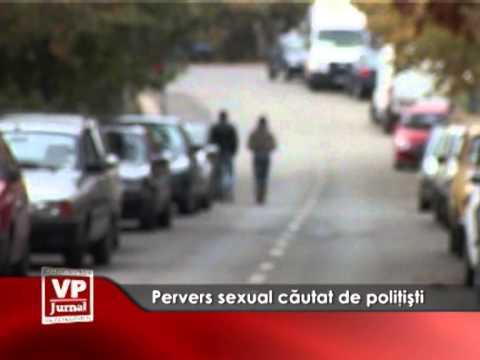 Pervers sexul căutat de polițiști
