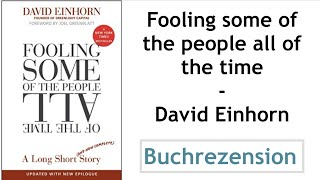 Testbericht und Erfahrung mit Fooling Some of the People All of the Time - David Einhorn: ...